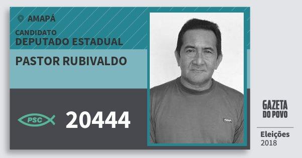 Santinho Pastor Rubivaldo 20444 (PSC) Deputado Estadual | Amapá | Eleições 2018