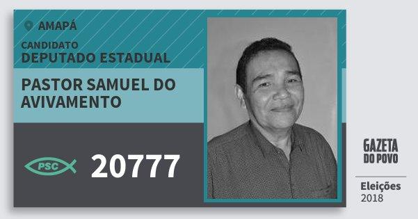 Santinho Pastor Samuel do Avivamento 20777 (PSC) Deputado Estadual | Amapá | Eleições 2018