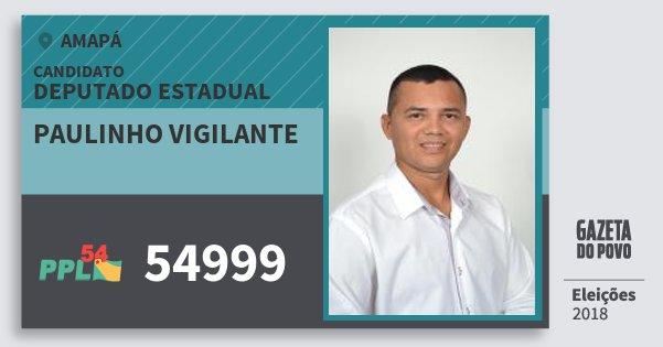 Santinho Paulinho Vigilante 54999 (PPL) Deputado Estadual | Amapá | Eleições 2018