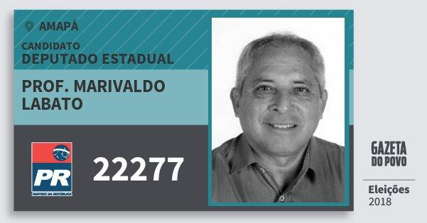 Santinho Prof. Marivaldo Labato 22277 (PR) Deputado Estadual | Amapá | Eleições 2018