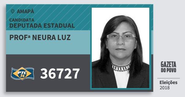 Santinho Profª Neura Luz 36727 (PTC) Deputada Estadual | Amapá | Eleições 2018