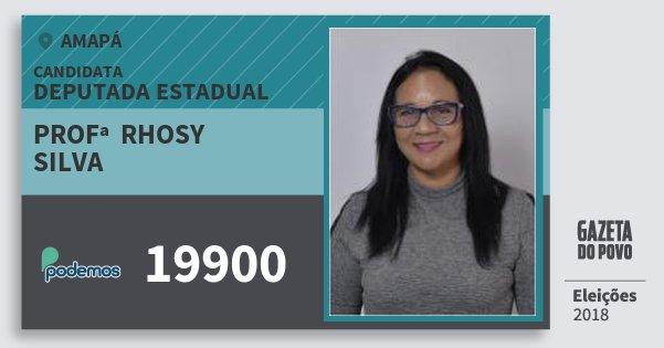 Santinho Profª  Rhosy Silva 19900 (PODE) Deputada Estadual | Amapá | Eleições 2018