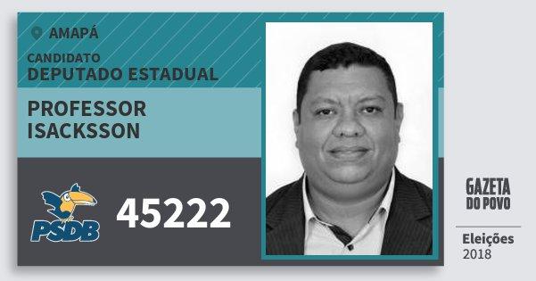 Santinho Professor Isacksson 45222 (PSDB) Deputado Estadual | Amapá | Eleições 2018