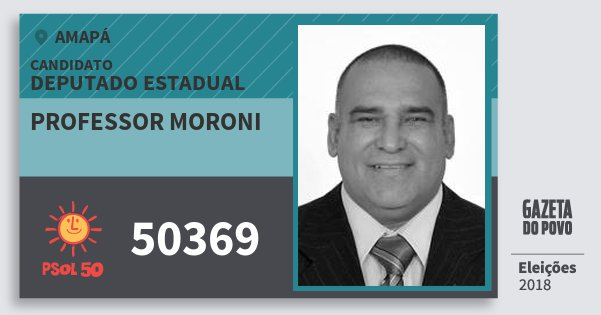 Santinho Professor Moroni 50369 (PSOL) Deputado Estadual | Amapá | Eleições 2018