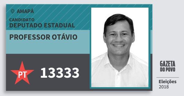 Santinho Professor Otávio 13333 (PT) Deputado Estadual | Amapá | Eleições 2018