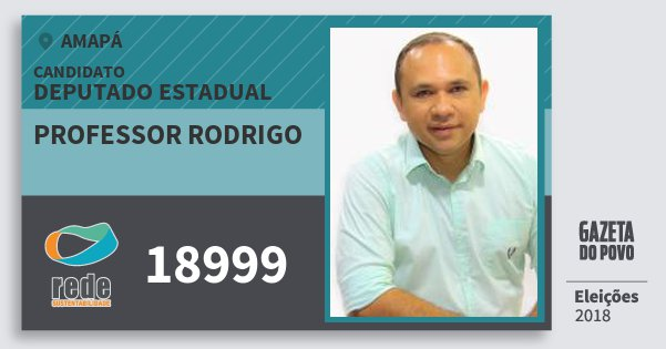 Santinho Professor Rodrigo 18999 (REDE) Deputado Estadual | Amapá | Eleições 2018