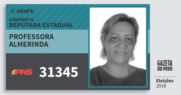 Santinho Professora Almerinda 31345 (PHS) Deputada Estadual | Amapá | Eleições 2018