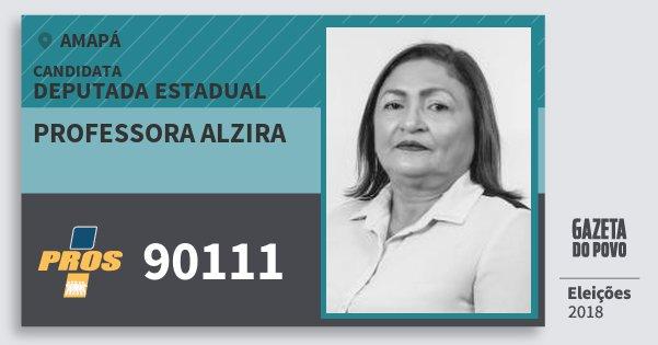 Santinho Professora Alzira 90111 (PROS) Deputada Estadual | Amapá | Eleições 2018