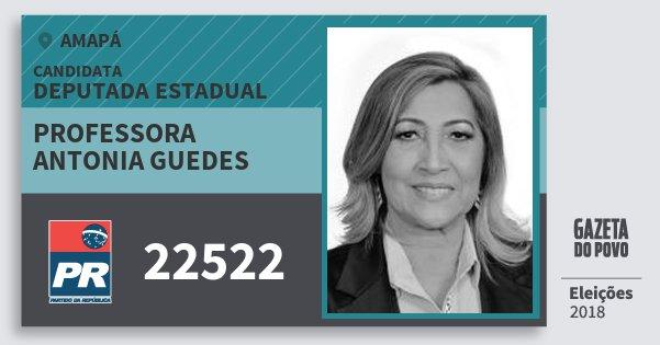 Santinho Professora  Antonia Guedes 22522 (PR) Deputada Estadual | Amapá | Eleições 2018
