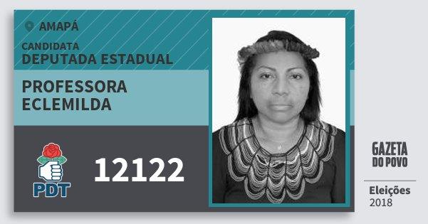Santinho Professora Eclemilda 12122 (PDT) Deputada Estadual | Amapá | Eleições 2018