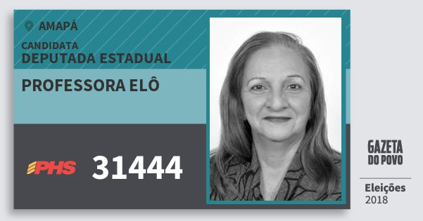 Santinho Professora Elô 31444 (PHS) Deputada Estadual | Amapá | Eleições 2018