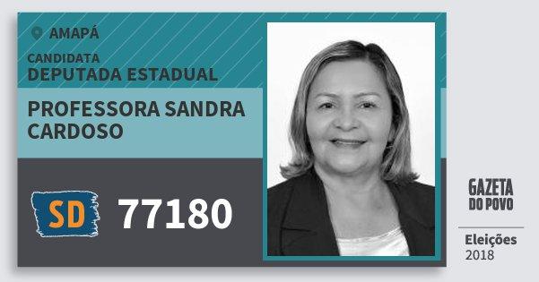 Santinho Professora Sandra Cardoso 77180 (SOLIDARIEDADE) Deputada Estadual | Amapá | Eleições 2018
