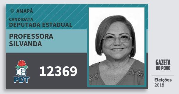 Santinho Professora Silvanda 12369 (PDT) Deputada Estadual | Amapá | Eleições 2018