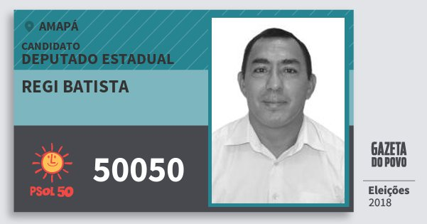 Santinho Regi Batista 50050 (PSOL) Deputado Estadual | Amapá | Eleições 2018