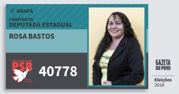 Santinho Rosa Bastos 40778 (PSB) Deputada Estadual | Amapá | Eleições 2018