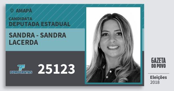 Santinho Sandra - Sandra Lacerda 25123 (DEM) Deputada Estadual | Amapá | Eleições 2018