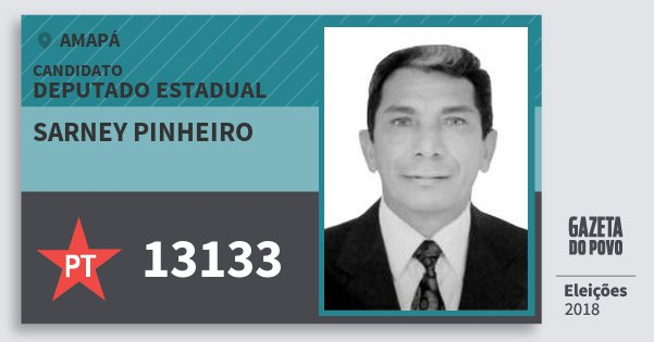 Santinho Sarney Pinheiro 13133 (PT) Deputado Estadual | Amapá | Eleições 2018