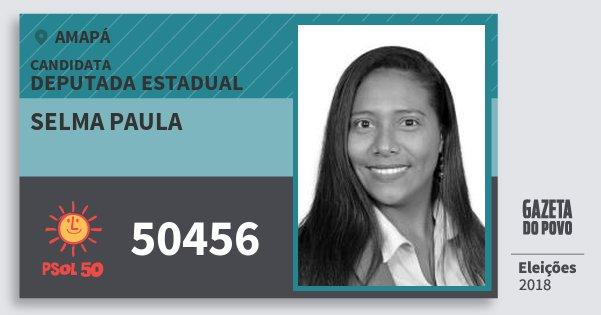 Santinho Selma Paula 50456 (PSOL) Deputada Estadual | Amapá | Eleições 2018
