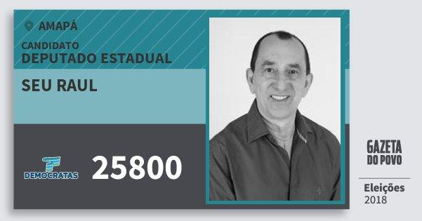 Santinho Seu Raul 25800 (DEM) Deputado Estadual | Amapá | Eleições 2018