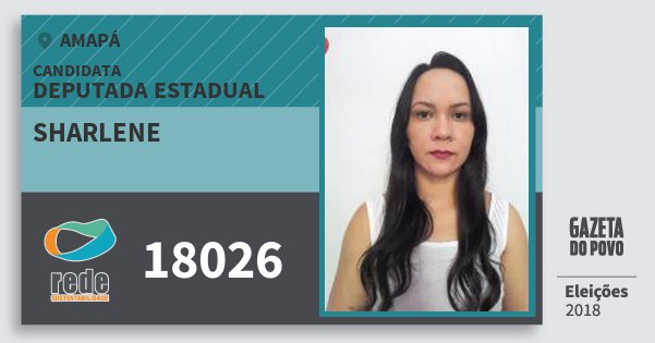 Santinho Sharlene 18026 (REDE) Deputada Estadual | Amapá | Eleições 2018