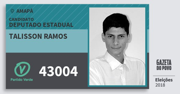 Santinho Talisson Ramos 43004 (PV) Deputado Estadual | Amapá | Eleições 2018