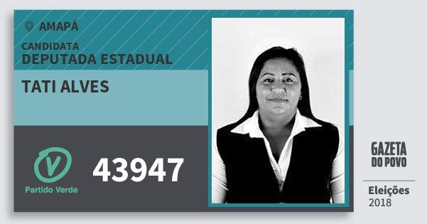 Santinho Tati Alves 43947 (PV) Deputada Estadual | Amapá | Eleições 2018
