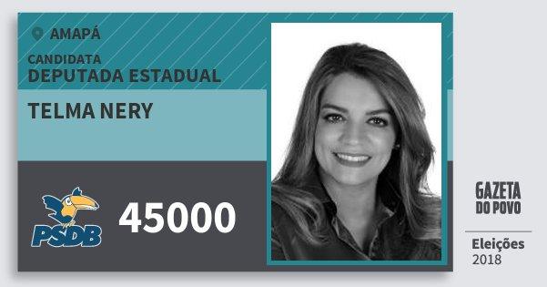Santinho Telma Nery 45000 (PSDB) Deputada Estadual | Amapá | Eleições 2018
