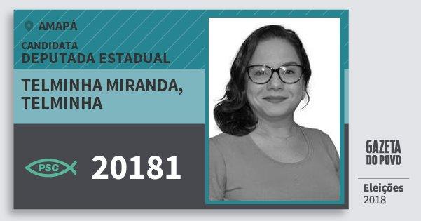 Santinho Telminha Miranda, Telminha 20181 (PSC) Deputada Estadual | Amapá | Eleições 2018