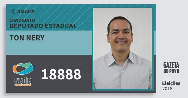 Santinho Ton Nery 18888 (REDE) Deputado Estadual | Amapá | Eleições 2018