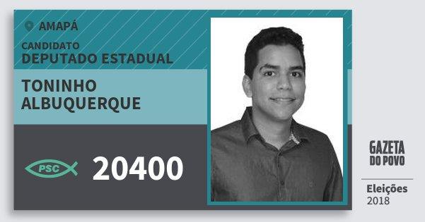 Santinho Toninho Albuquerque 20400 (PSC) Deputado Estadual | Amapá | Eleições 2018