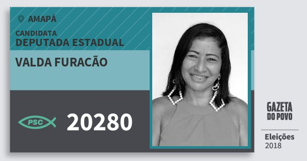 Santinho Valda Furacão 20280 (PSC) Deputada Estadual | Amapá | Eleições 2018