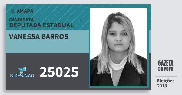 Santinho Vanessa Barros 25025 (DEM) Deputada Estadual | Amapá | Eleições 2018
