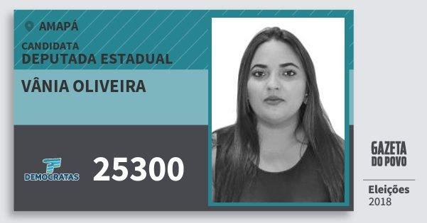 Santinho Vânia Oliveira 25300 (DEM) Deputada Estadual | Amapá | Eleições 2018