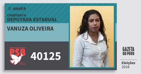 Santinho Vanuza Oliveira 40125 (PSB) Deputada Estadual | Amapá | Eleições 2018