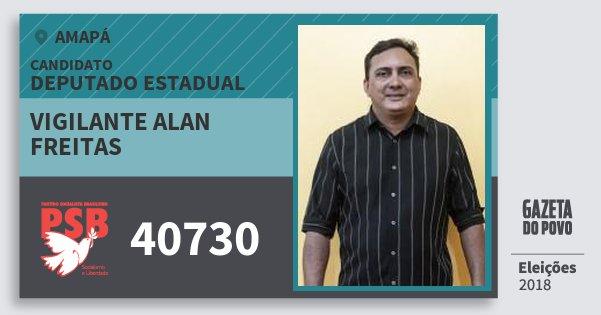Santinho Vigilante Alan Freitas 40730 (PSB) Deputado Estadual | Amapá | Eleições 2018