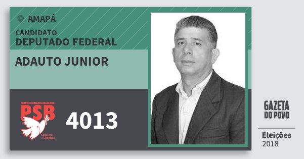 Santinho Adauto Junior 4013 (PSB) Deputado Federal | Amapá | Eleições 2018