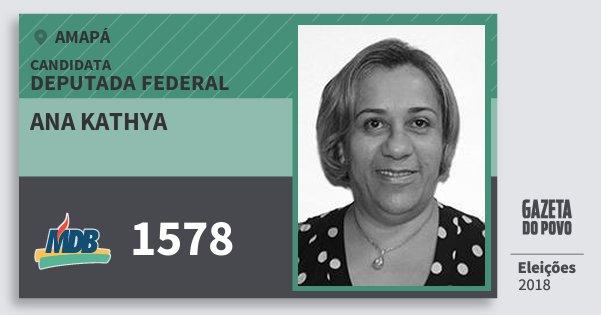 Santinho Ana Kathya 1578 (MDB) Deputada Federal   Amapá   Eleições 2018