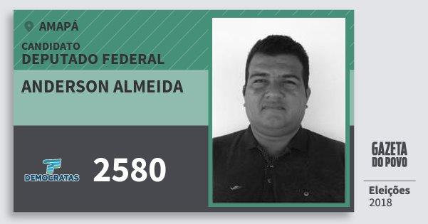 Santinho Anderson Almeida 2580 (DEM) Deputado Federal | Amapá | Eleições 2018