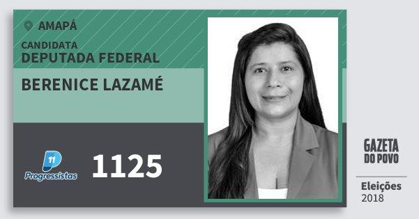 Santinho Berenice Lazamé 1125 (PP) Deputada Federal | Amapá | Eleições 2018