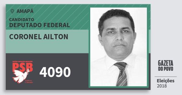 Santinho Coronel Ailton 4090 (PSB) Deputado Federal | Amapá | Eleições 2018