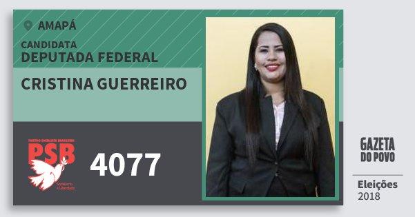 Santinho Cristina Guerreiro 4077 (PSB) Deputada Federal | Amapá | Eleições 2018
