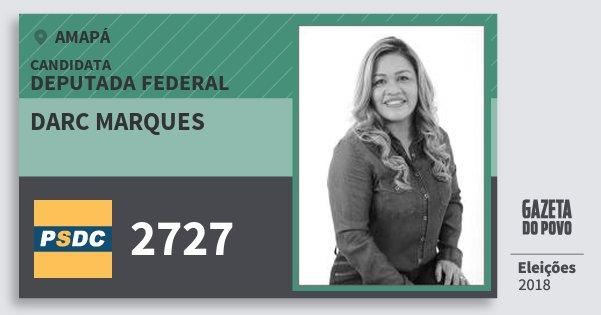 Santinho Darc Marques 2727 (DC) Deputada Federal | Amapá | Eleições 2018