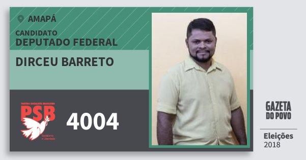 Santinho Dirceu Barreto 4004 (PSB) Deputado Federal | Amapá | Eleições 2018