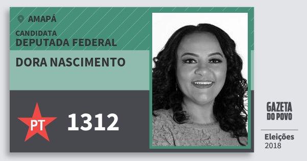Santinho Dora Nascimento 1312 (PT) Deputada Federal | Amapá | Eleições 2018