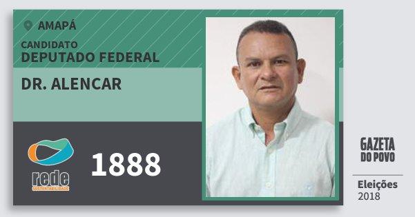 Santinho Dr. Alencar 1888 (REDE) Deputado Federal | Amapá | Eleições 2018