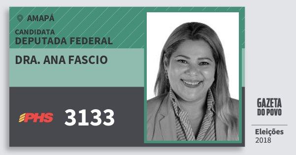 Santinho Dra. Ana Fascio 3133 (PHS) Deputada Federal | Amapá | Eleições 2018