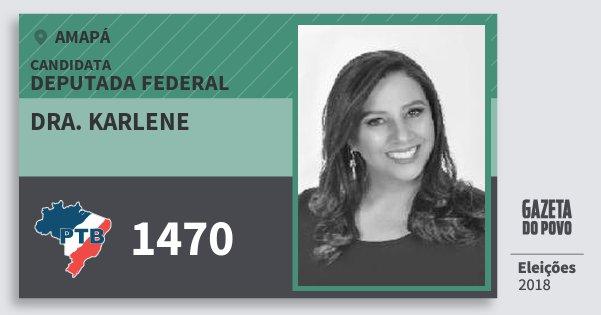 Santinho Dra. Karlene 1470 (PTB) Deputada Federal | Amapá | Eleições 2018