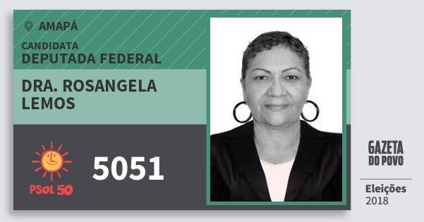 Santinho Dra. Rosangela Lemos 5051 (PSOL) Deputada Federal | Amapá | Eleições 2018