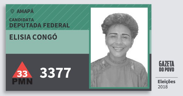 Santinho Elisia Congó 3377 (PMN) Deputada Federal | Amapá | Eleições 2018