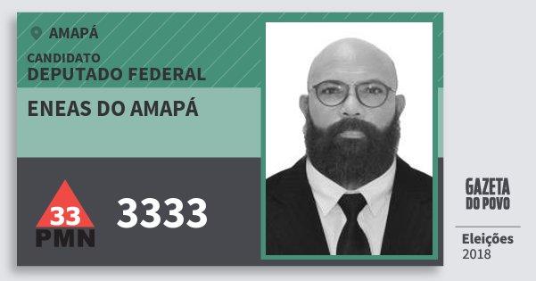 Santinho Eneas do Amapá 3333 (PMN) Deputado Federal | Amapá | Eleições 2018